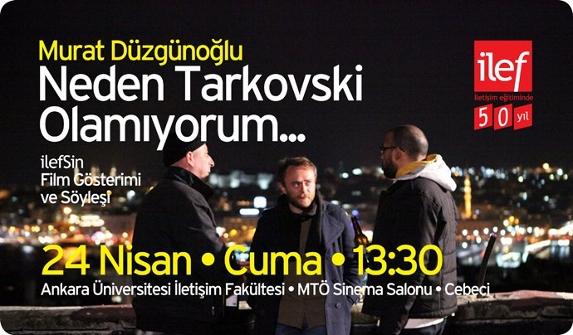 Neden Tarkovski Olamıyorum İLEF'te izlenecek (573x335)