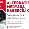 Alternatif Medyada Habercilik Hacettepe'de Konuşulacak