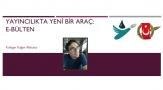 Gazeteci Akbulut, E-bülten yayıncılığını anlattı