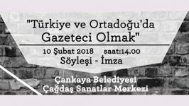 """ÇSM'de """"Türkiye ve Ortadoğu'da Gazeteci Olmak"""" konuşulacak"""
