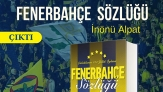 """""""Çubuklunun 120 Yıllık Öyküsü: Fenerbahçe Sözlüğü"""" çıktı"""