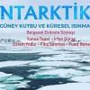 Antarktika'da çekilen ilk Türk belgeseli için gösterim