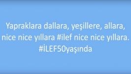 İLEF'in 50. Yaşı kayıt altında: #İLEF50yaşında videosu