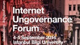 """İnternette devlet denetimine karşı """"Internet Ungovernance Forum"""" düzenlendi"""