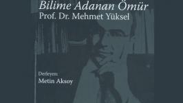 Bilime Adanan Ömür: Mehmet Yüksel