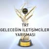 TRT Geleceğin İletişimcileri Yarışması ödülleri sahiplerini buluyor