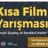 """""""Sosyal Diyalog ve Sendikal Haklar"""" film yarışmasına başvurular sürüyor"""